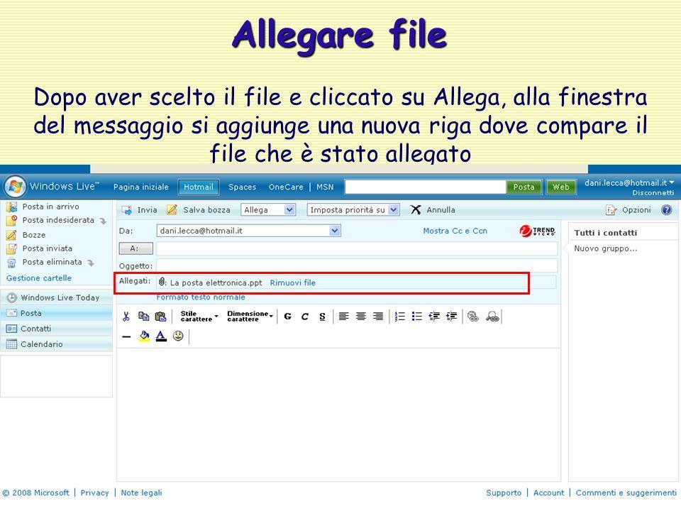 Allegare file Dopo aver scelto il file e cliccato su Allega, alla finestra del messaggio si aggiunge una nuova riga dove compare il file che è stato allegato