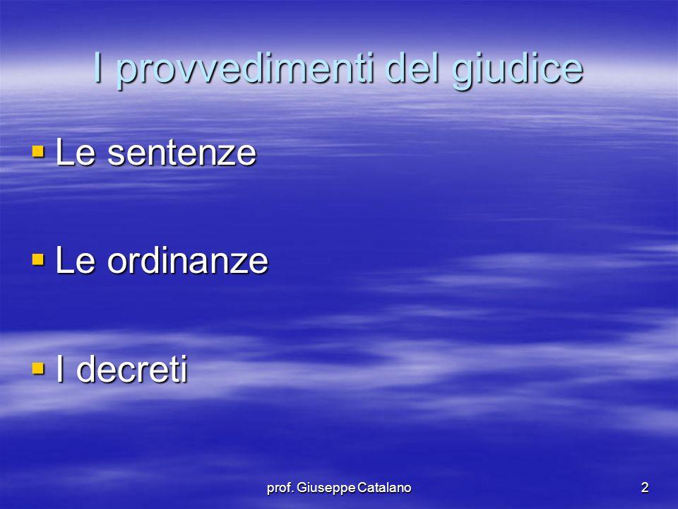 prof. Giuseppe Catalano2  Le sentenze  Le ordinanze  I decreti I provvedimenti del giudice