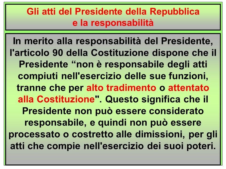 Atti formalmente e sostanzialmente presidenziali: sono atti adottati dal Presidente della Repubblica in piena autonomia.
