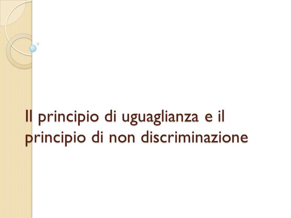 Il principio di uguaglianza e il principio di non discriminazione