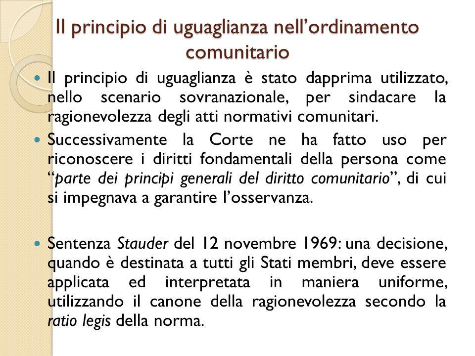 Il principio di uguaglianza nell'ordinamento comunitario Il principio di uguaglianza è stato dapprima utilizzato, nello scenario sovranazionale, per s