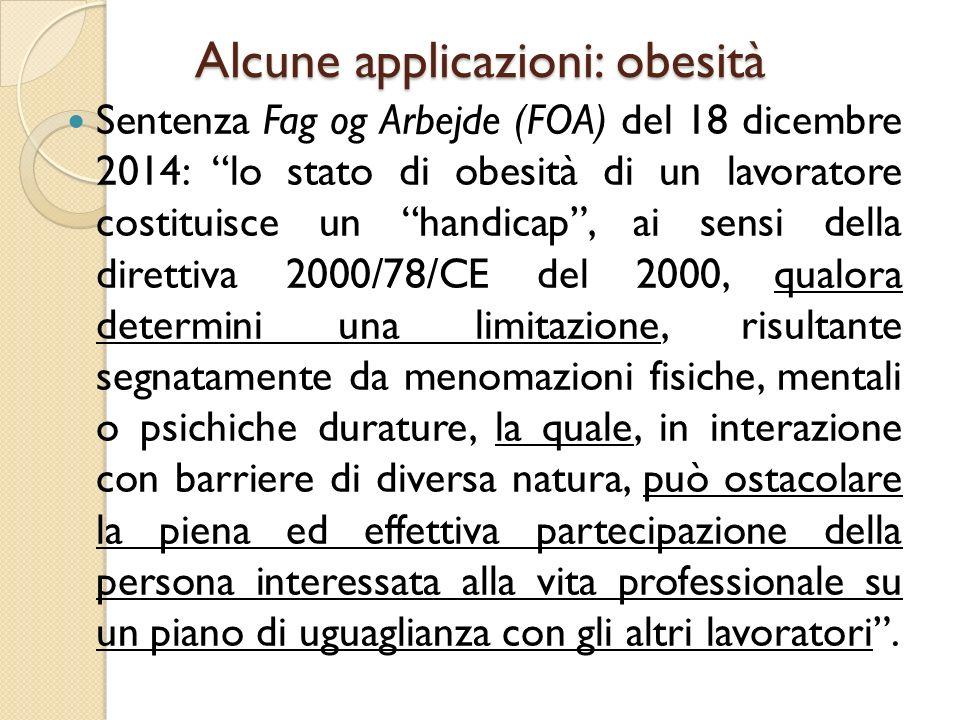 """Alcune applicazioni: obesità Sentenza Fag og Arbejde (FOA) del 18 dicembre 2014: """"lo stato di obesità di un lavoratore costituisce un """"handicap"""", ai s"""