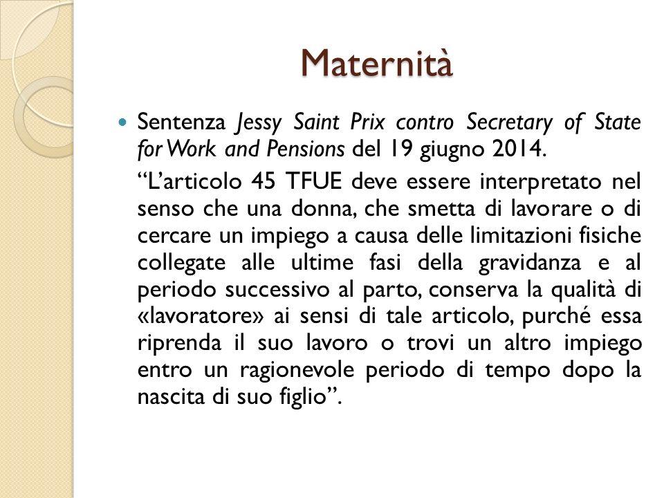 """Maternità Sentenza Jessy Saint Prix contro Secretary of State for Work and Pensions del 19 giugno 2014. """"L'articolo 45 TFUE deve essere interpretato n"""