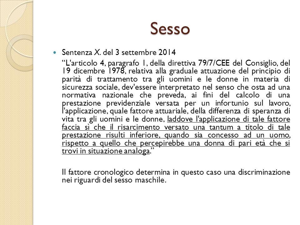 """Sesso Sentenza X. del 3 settembre 2014 """"L'articolo 4, paragrafo 1, della direttiva 79/7/CEE del Consiglio, del 19 dicembre 1978, relativa alla gradual"""