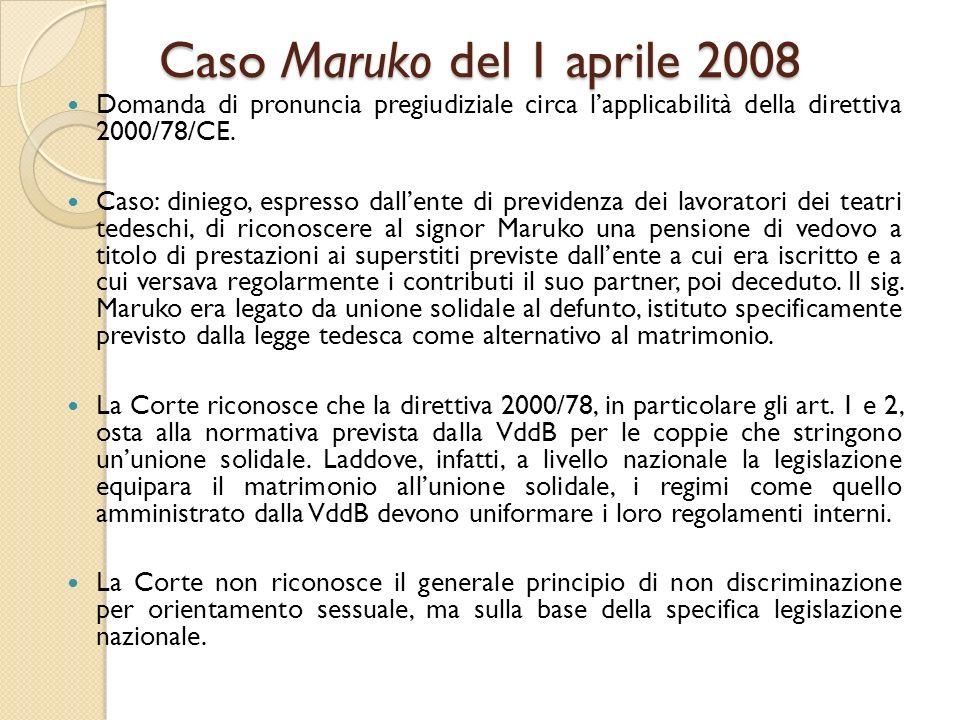 Caso Maruko del 1 aprile 2008 Domanda di pronuncia pregiudiziale circa l'applicabilità della direttiva 2000/78/CE. Caso: diniego, espresso dall'ente d
