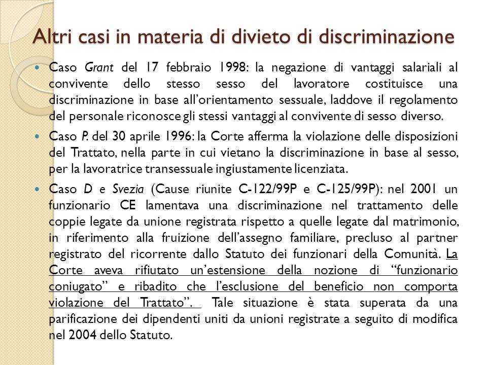 Altri casi in materia di divieto di discriminazione Caso Grant del 17 febbraio 1998: la negazione di vantaggi salariali al convivente dello stesso ses