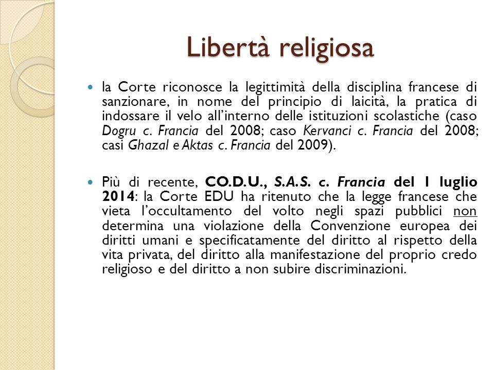 Libertà religiosa la Corte riconosce la legittimità della disciplina francese di sanzionare, in nome del principio di laicità, la pratica di indossare