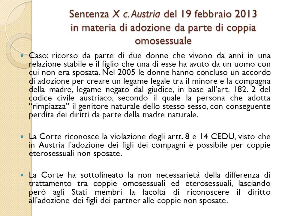 Sentenza X c. Austria del 19 febbraio 2013 in materia di adozione da parte di coppia omosessuale Caso: ricorso da parte di due donne che vivono da ann