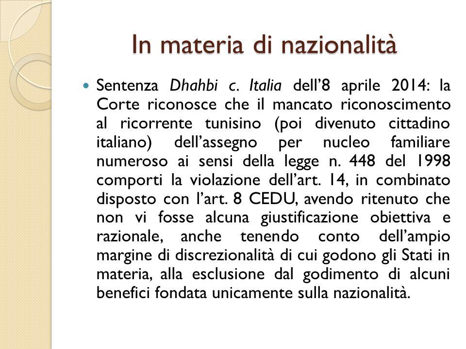 In materia di nazionalità Sentenza Dhahbi c. Italia dell'8 aprile 2014: la Corte riconosce che il mancato riconoscimento al ricorrente tunisino (poi d
