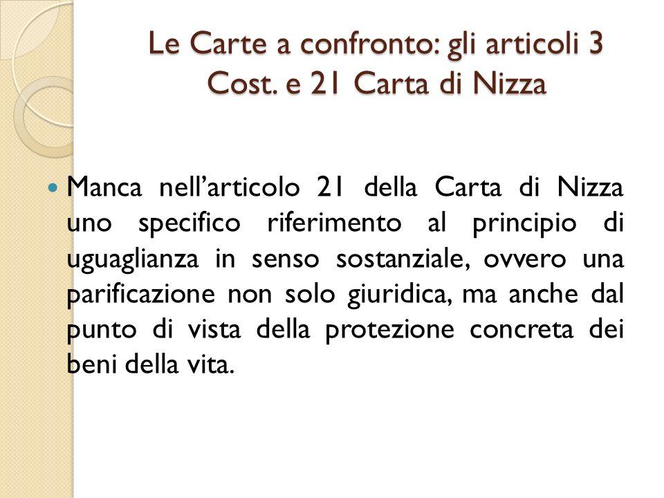 Le Carte a confronto: gli articoli 3 Cost. e 21 Carta di Nizza Manca nell'articolo 21 della Carta di Nizza uno specifico riferimento al principio di u