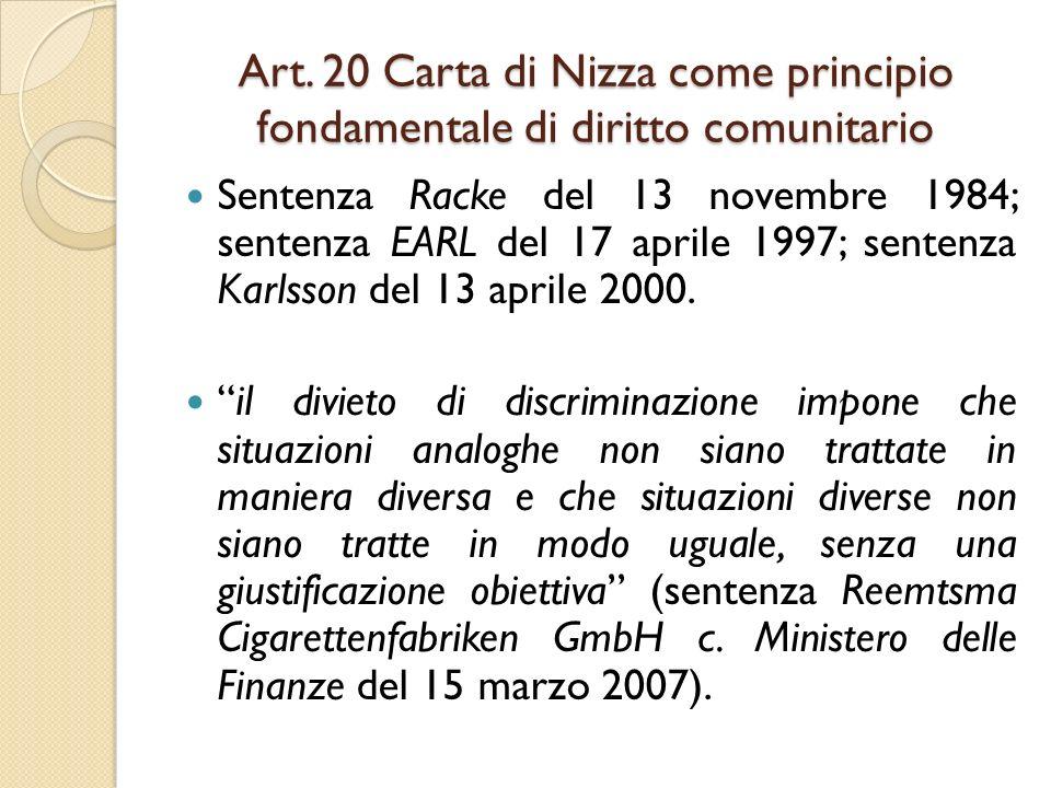 Art. 20 Carta di Nizza come principio fondamentale di diritto comunitario Sentenza Racke del 13 novembre 1984; sentenza EARL del 17 aprile 1997; sente