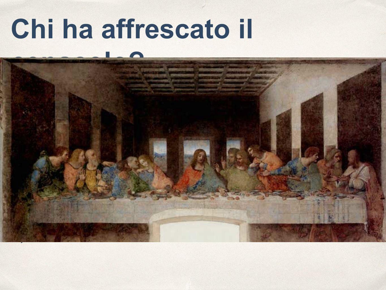 Chi ha affrescato il cenacolo? A) Piero della Francesca B) Giotto C) Michelangelo D) Leonardo E) Cimabue c