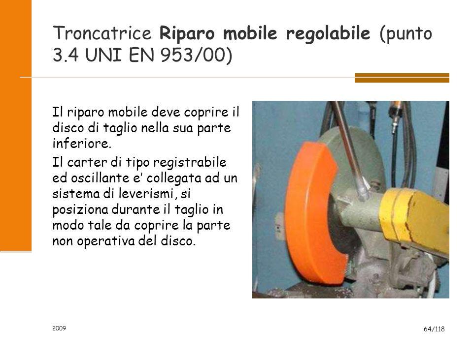 2009 64/118 Troncatrice Riparo mobile regolabile (punto 3.4 UNI EN 953/00) Il riparo mobile deve coprire il disco di taglio nella sua parte inferiore.