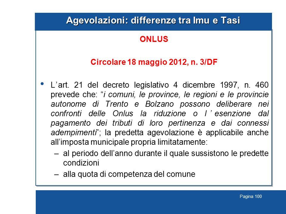 Pagina 100 Agevolazioni: differenze tra Imu e Tasi ONLUS Circolare 18 maggio 2012, n. 3/DF L'art. 21 del decreto legislativo 4 dicembre 1997, n. 460 p