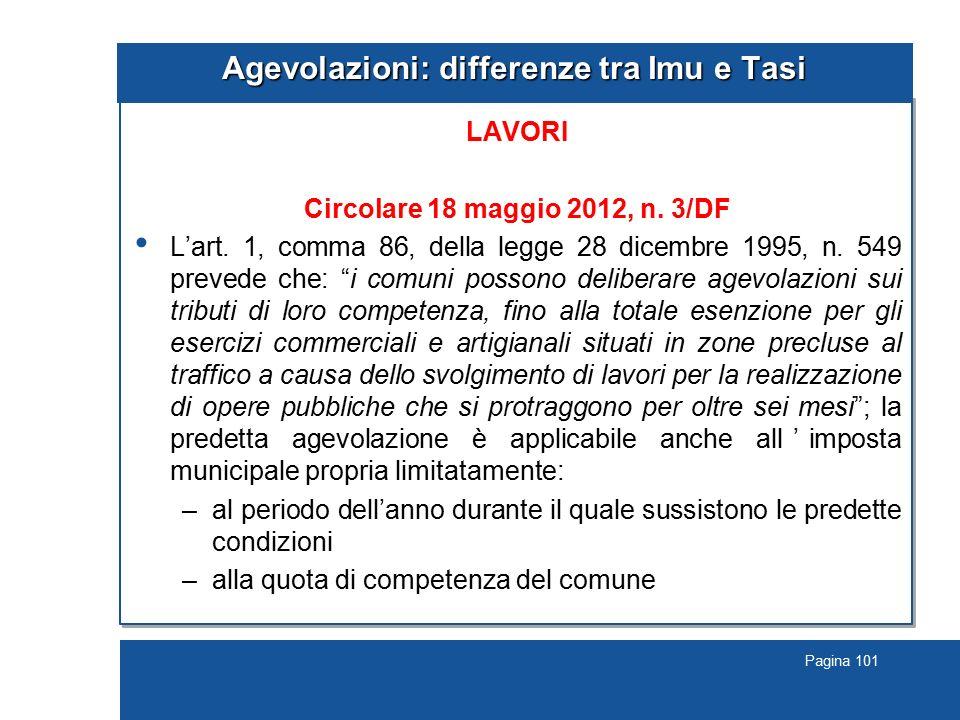 Pagina 101 Agevolazioni: differenze tra Imu e Tasi LAVORI Circolare 18 maggio 2012, n. 3/DF L'art. 1, comma 86, della legge 28 dicembre 1995, n. 549 p