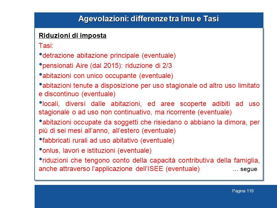 Pagina 110 Agevolazioni: differenze tra Imu e Tasi Riduzioni di imposta Tasi: detrazione abitazione principale (eventuale) pensionati Aire (dal 2015):