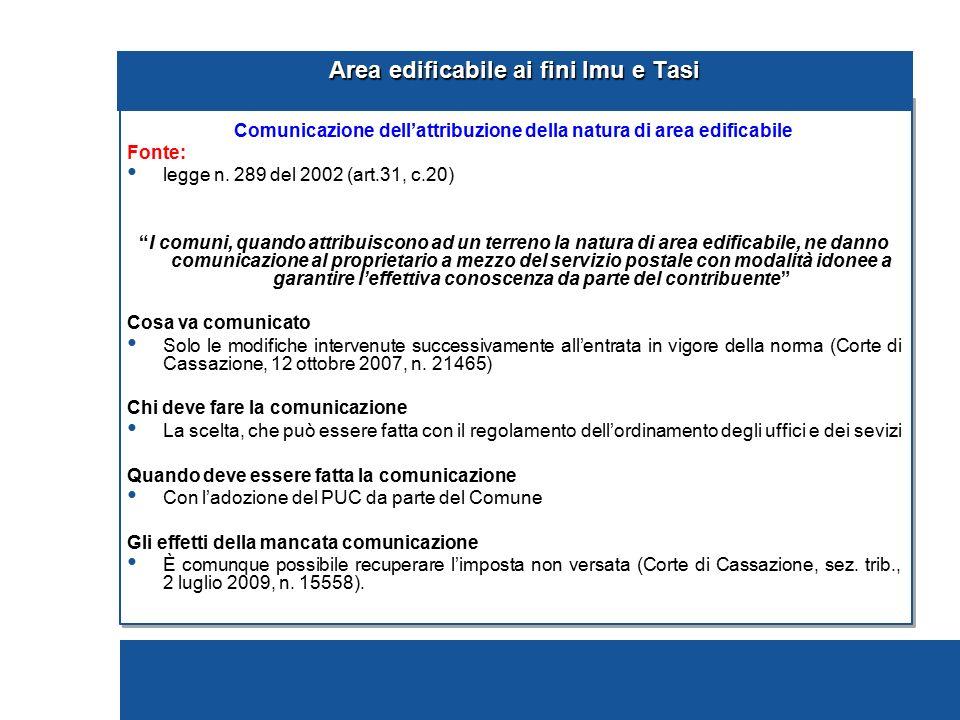 """Area edificabile ai fini Imu e Tasi Comunicazione dell'attribuzione della natura di area edificabile Fonte: legge n. 289 del 2002 (art.31, c.20) """"I co"""