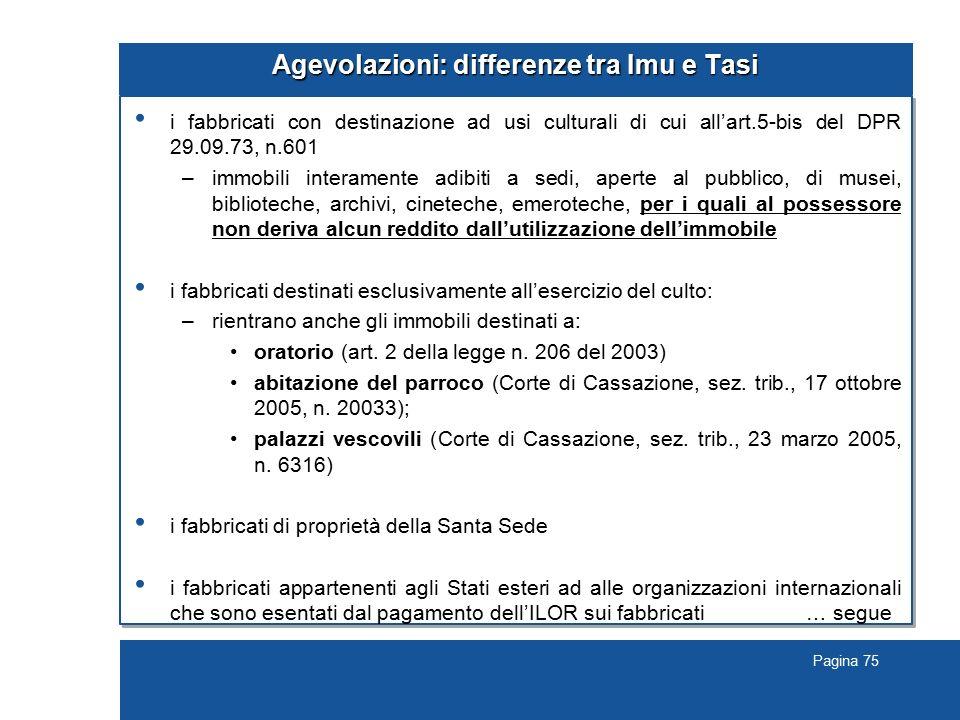 Pagina 75 Agevolazioni: differenze tra Imu e Tasi i fabbricati con destinazione ad usi culturali di cui all'art.5-bis del DPR 29.09.73, n.601 –immobil