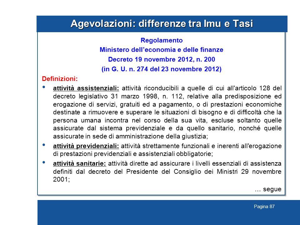 Pagina 87 Agevolazioni: differenze tra Imu e Tasi Regolamento Ministero dell'economia e delle finanze Decreto 19 novembre 2012, n. 200 (in G. U. n. 27