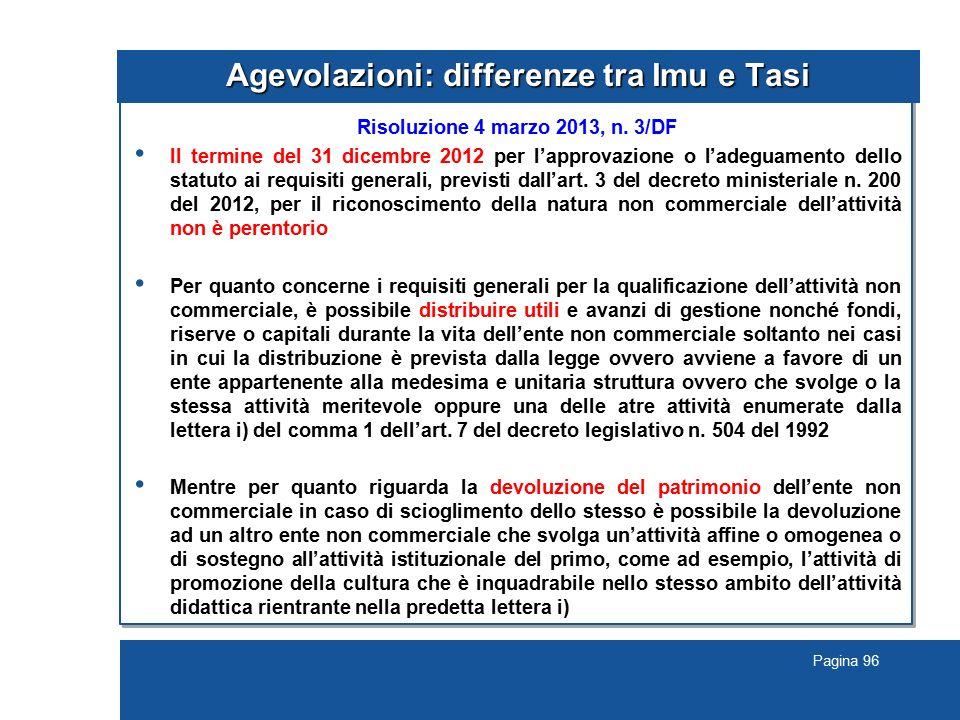 Pagina 96 Agevolazioni: differenze tra Imu e Tasi Risoluzione 4 marzo 2013, n. 3/DF Il termine del 31 dicembre 2012 per l'approvazione o l'adeguamento