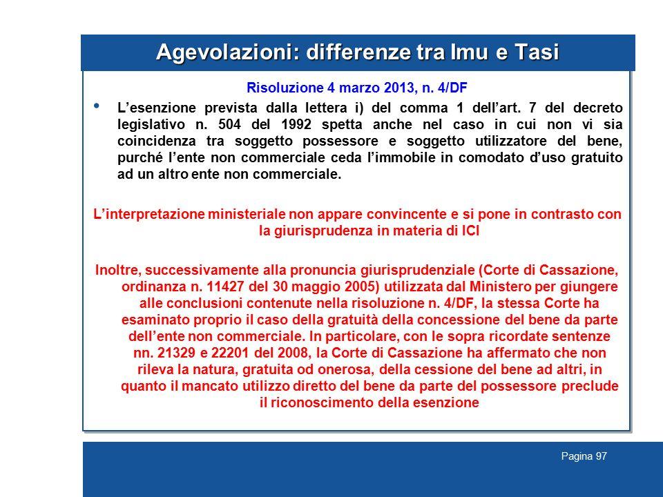 Pagina 97 Agevolazioni: differenze tra Imu e Tasi Risoluzione 4 marzo 2013, n. 4/DF L'esenzione prevista dalla lettera i) del comma 1 dell'art. 7 del