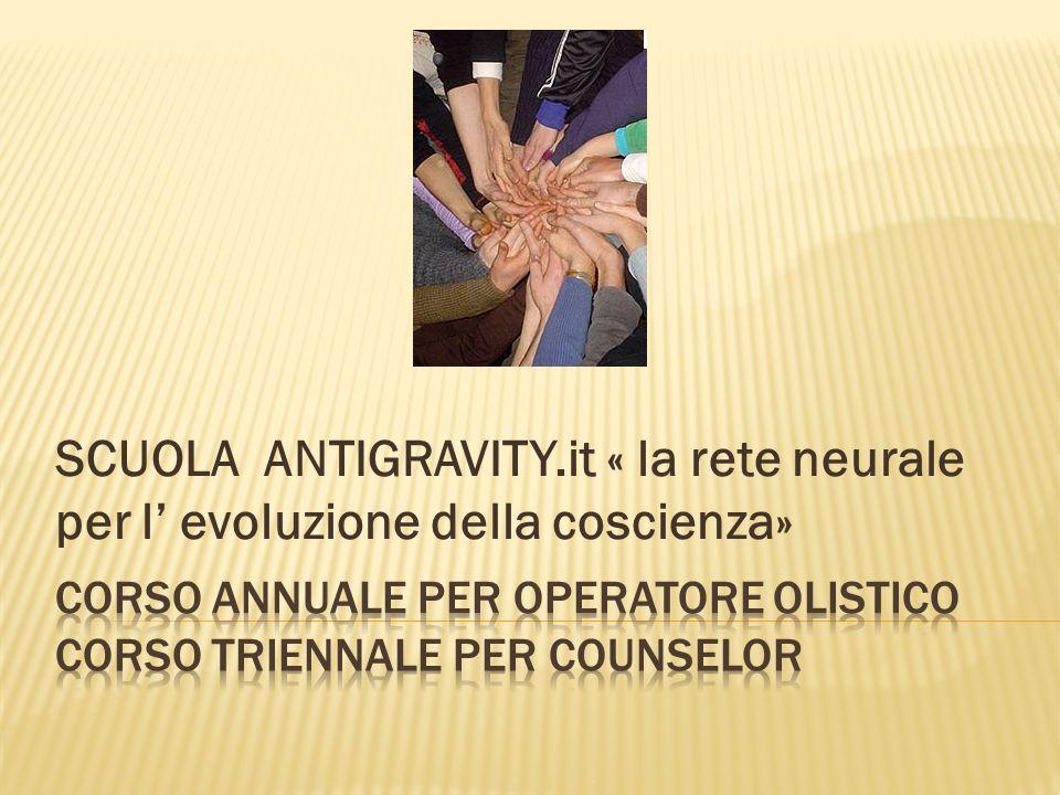 SCUOLA ANTIGRAVITY.it « la rete neurale per l' evoluzione della coscienza»