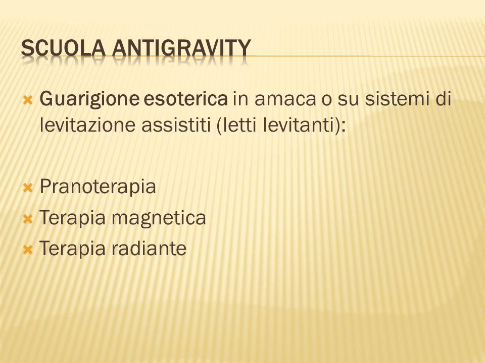  Guarigione esoterica in amaca o su sistemi di levitazione assistiti (letti levitanti):  Pranoterapia  Terapia magnetica  Terapia radiante