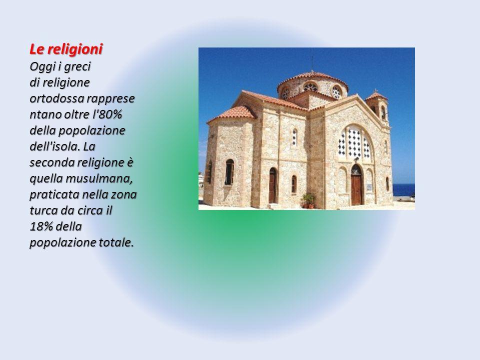 Le religioni Oggi i greci di religione ortodossa rapprese ntano oltre l'80% della popolazione dell'isola. La seconda religione è quella musulmana, pra