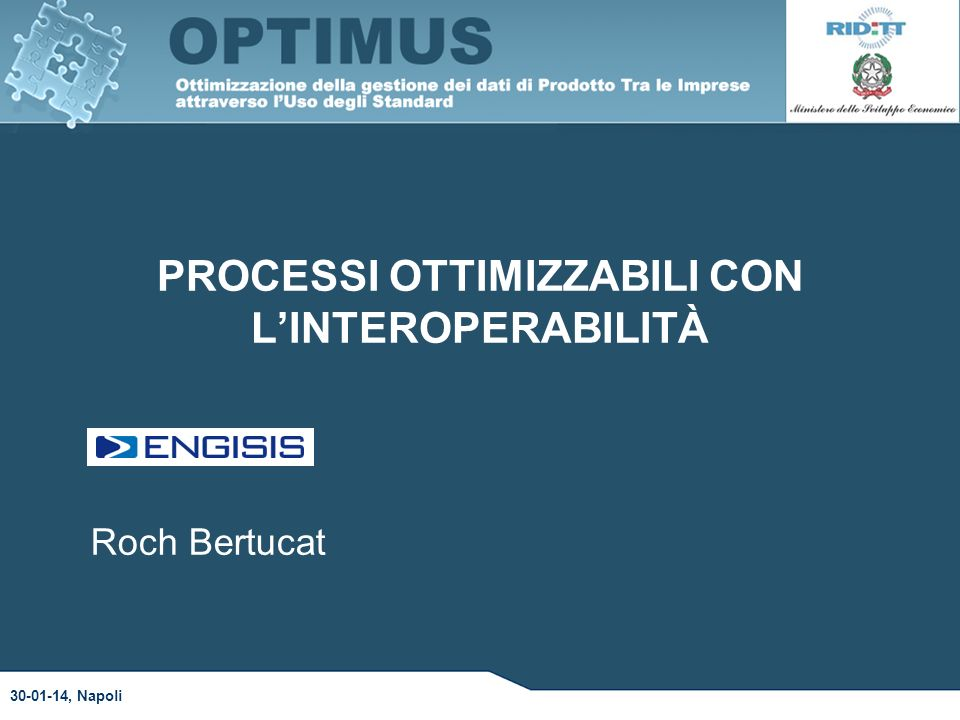 PROCESSI OTTIMIZZABILI CON L'INTEROPERABILITÀ 30-01-14, Napoli Roch Bertucat