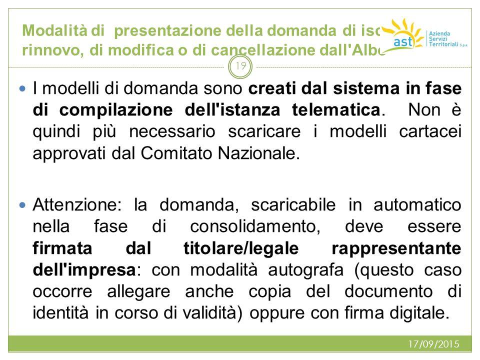 Modalità di presentazione della domanda di iscrizione, rinnovo, di modifica o di cancellazione dall'Albo I modelli di domanda sono creati dal sistema