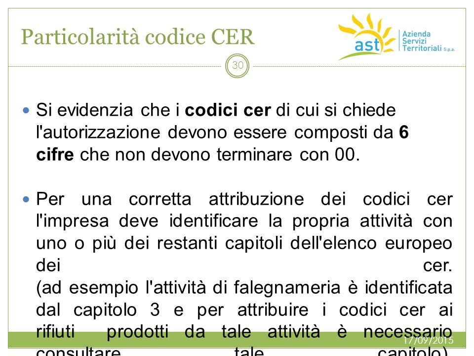 Particolarità codice CER Si evidenzia che i codici cer di cui si chiede l'autorizzazione devono essere composti da 6 cifre che non devono terminare co