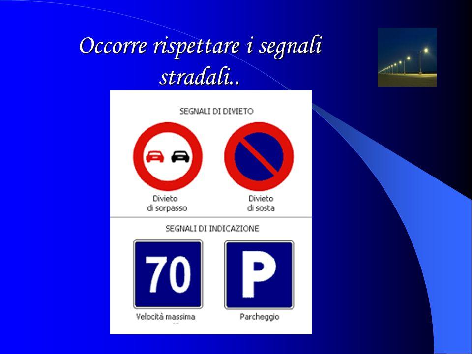 La regola principale è rispettare il Codice della Strada...