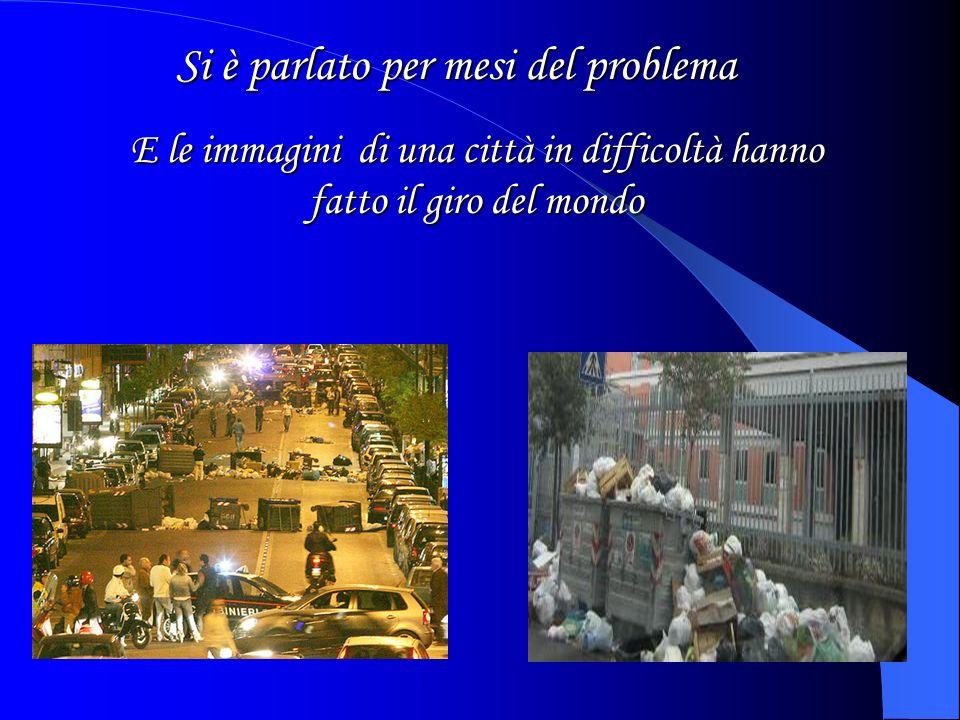 Qualche tempo fa le strade di Napoli sono state invase da cumuli di rifiuti … Problemi…in strada