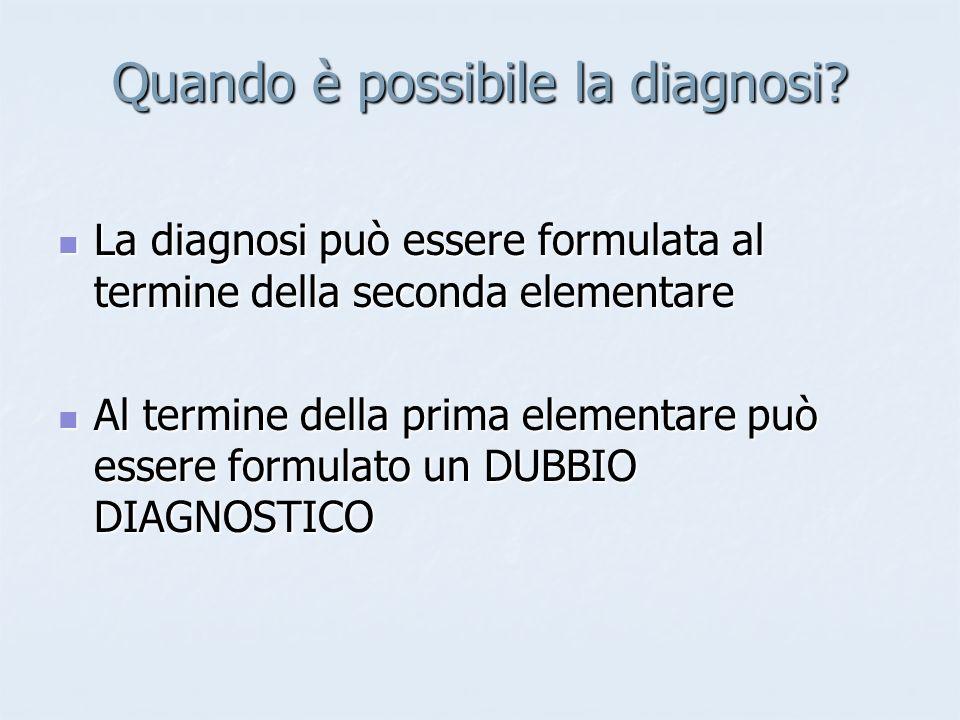 Quando è possibile la diagnosi.