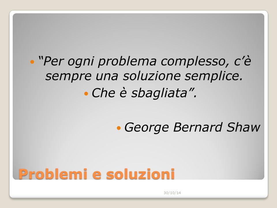 Problemi e soluzioni Per ogni problema complesso, c'è sempre una soluzione semplice.