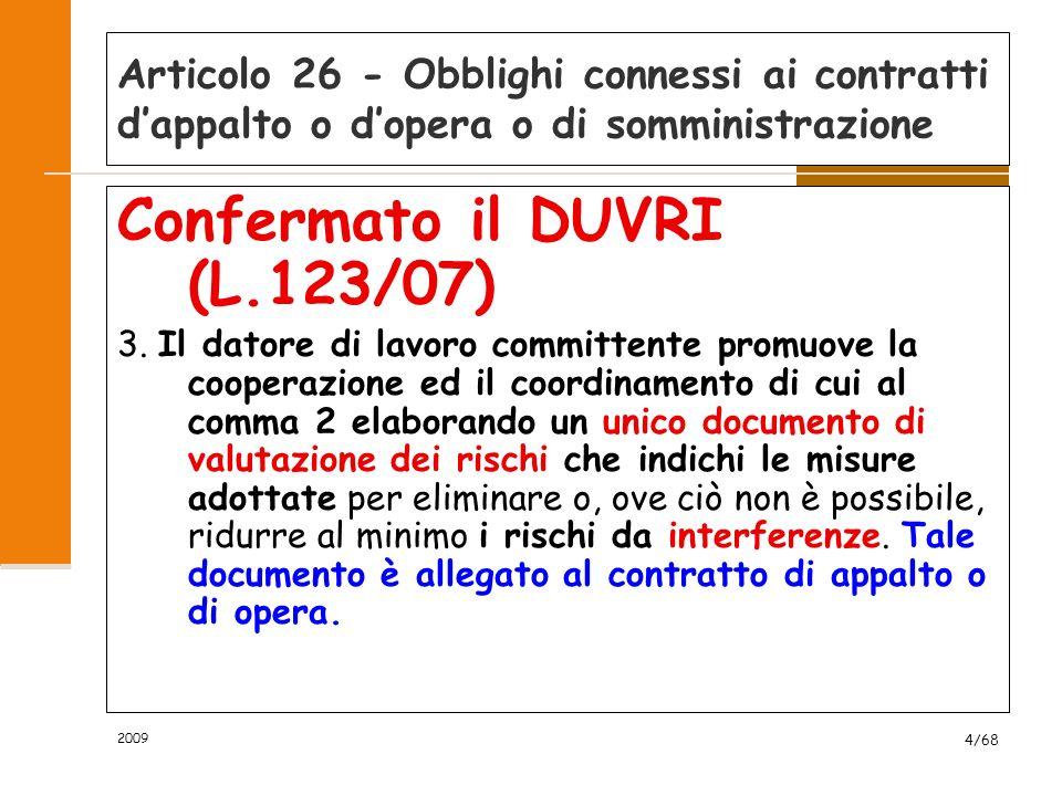 Articolo 26 - Obblighi connessi ai contratti d'appalto o d'opera o di somministrazione Confermato il DUVRI (L.123/07) 3.