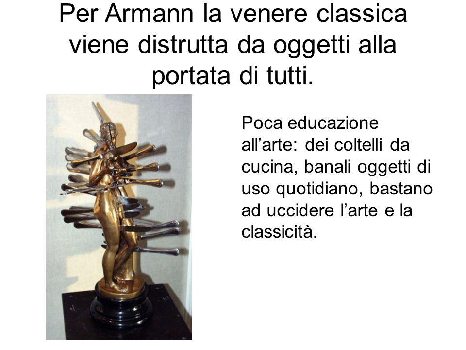 Per Armann la venere classica viene distrutta da oggetti alla portata di tutti.