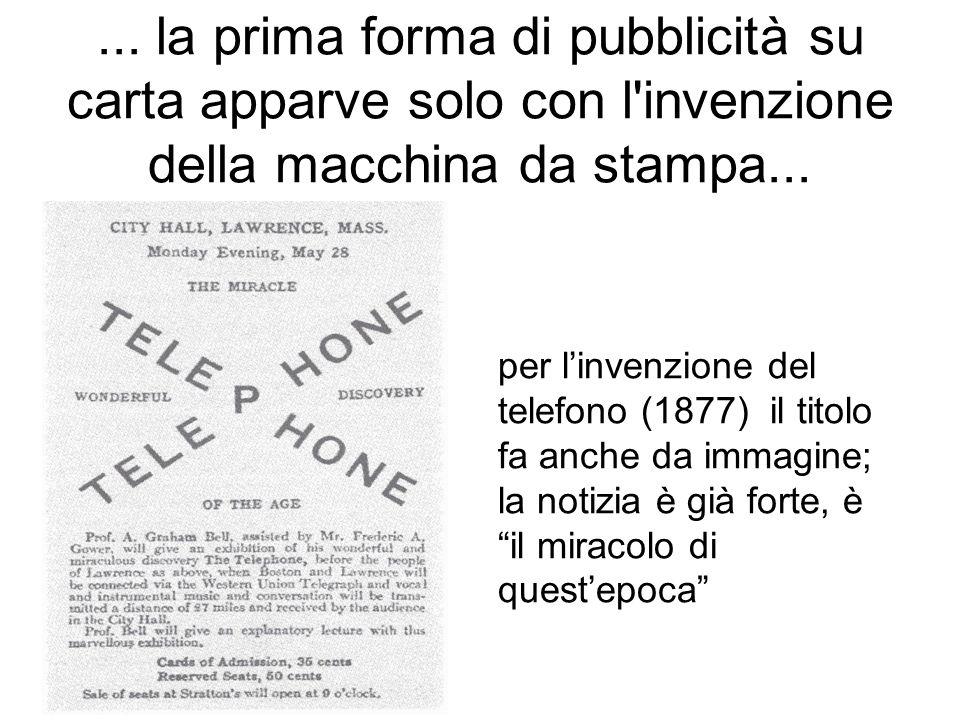 ...la prima forma di pubblicità su carta apparve solo con l invenzione della macchina da stampa...