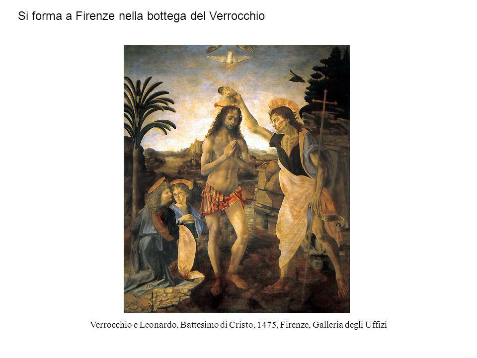 Verrocchio e Leonardo, Battesimo di Cristo, 1475, Firenze, Galleria degli Uffizi Si forma a Firenze nella bottega del Verrocchio
