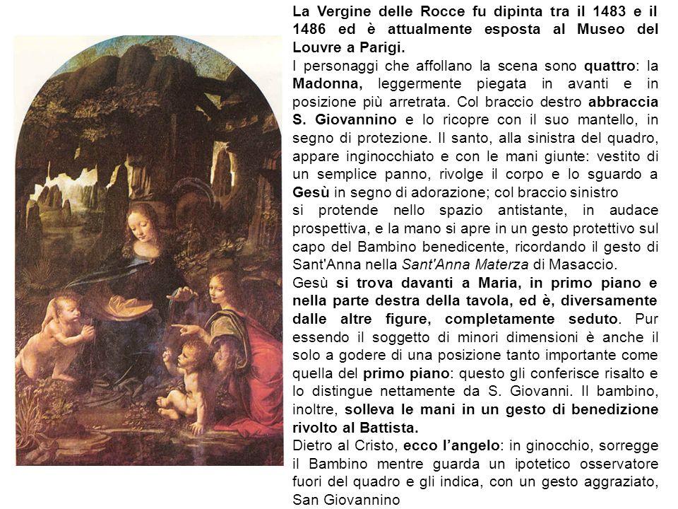 La Vergine delle Rocce fu dipinta tra il 1483 e il 1486 ed è attualmente esposta al Museo del Louvre a Parigi. I personaggi che affollano la scena son