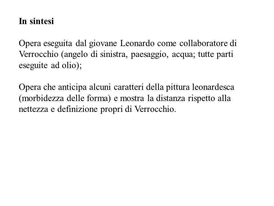 In sintesi Opera eseguita dal giovane Leonardo come collaboratore di Verrocchio (angelo di sinistra, paesaggio, acqua; tutte parti eseguite ad olio);