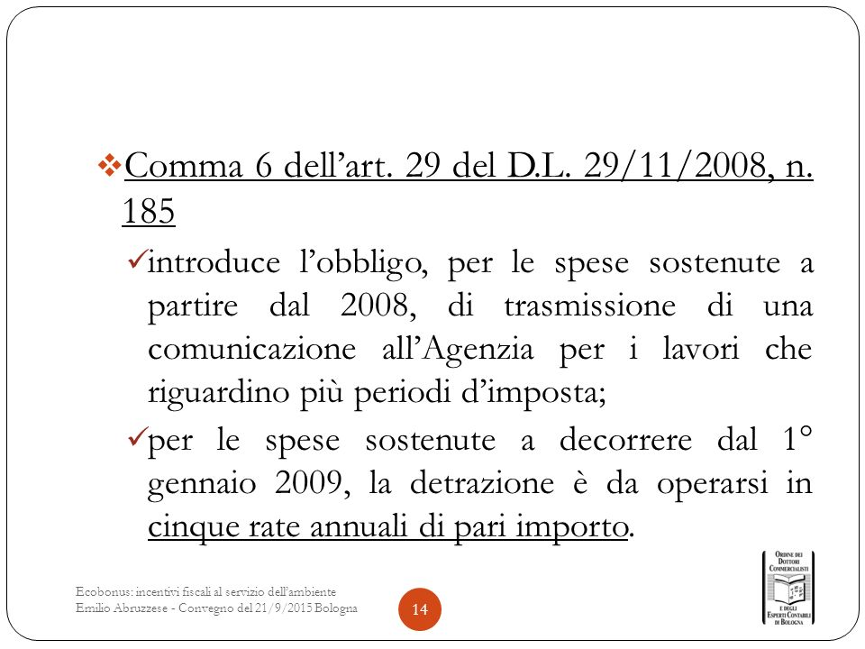  Comma 6 dell'art. 29 del D.L. 29/11/2008, n.