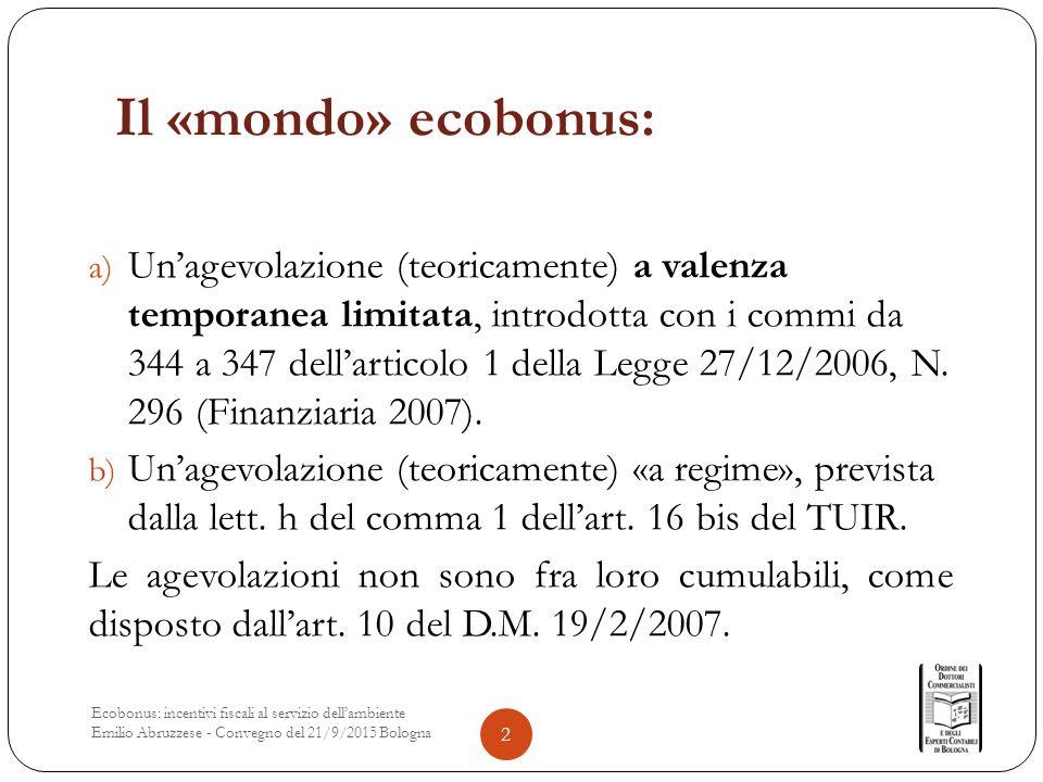 Il «mondo» ecobonus: a) Un'agevolazione (teoricamente) a valenza temporanea limitata, introdotta con i commi da 344 a 347 dell'articolo 1 della Legge 27/12/2006, N.