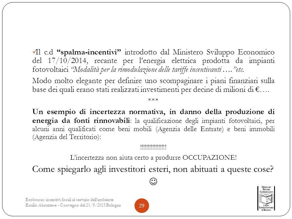 Il c.d spalma-incentivi introdotto dal Ministero Sviluppo Economico del 17/10/2014, recante per l'energia elettrica prodotta da impianti fotovoltaici Modalità per la rimodulazione delle tariffe incentivanti …. etc.