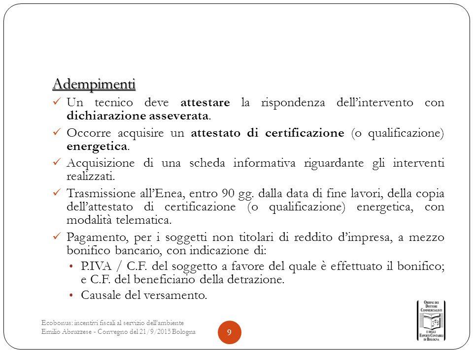 Adempimenti Un tecnico deve attestare la rispondenza dell'intervento con dichiarazione asseverata.