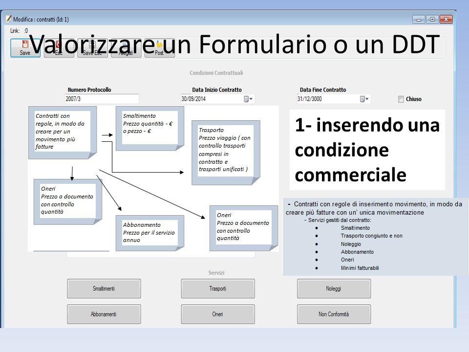 Valorizzare un Formulario o un DDT 1- inserendo una condizione commerciale
