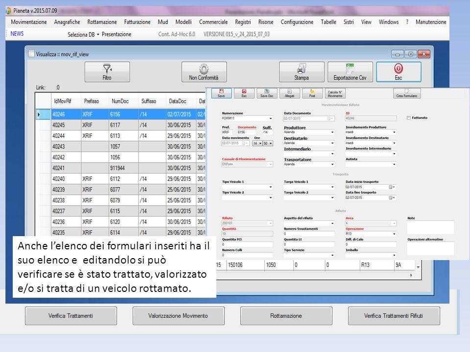 Anche l'elenco dei formulari inseriti ha il suo elenco e editandolo si può verificare se è stato trattato, valorizzato e/o si tratta di un veicolo rottamato.