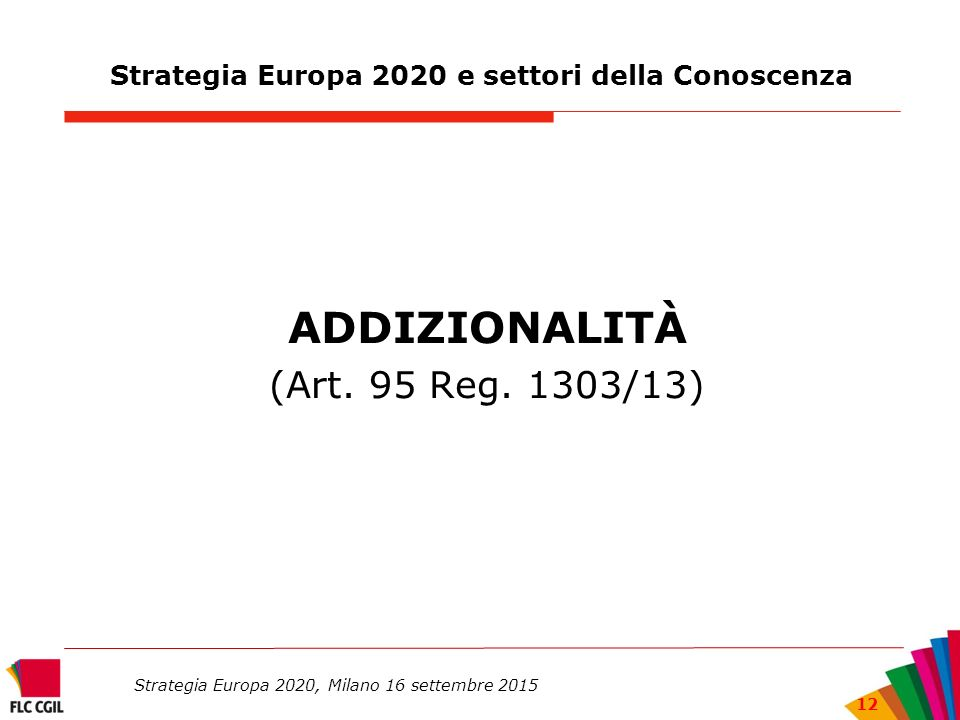 Strategia Europa 2020 e settori della Conoscenza ADDIZIONALITÀ (Art.