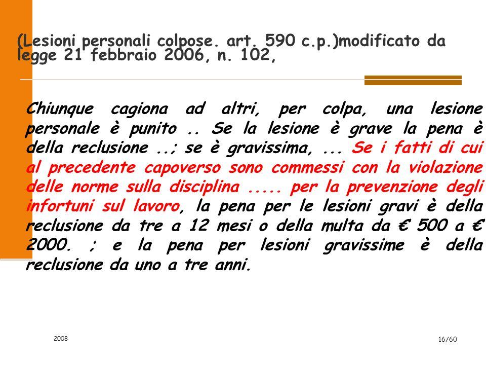 2008 16/60 (Lesioni personali colpose. art. 590 c.p.)modificato da legge 21 febbraio 2006, n.