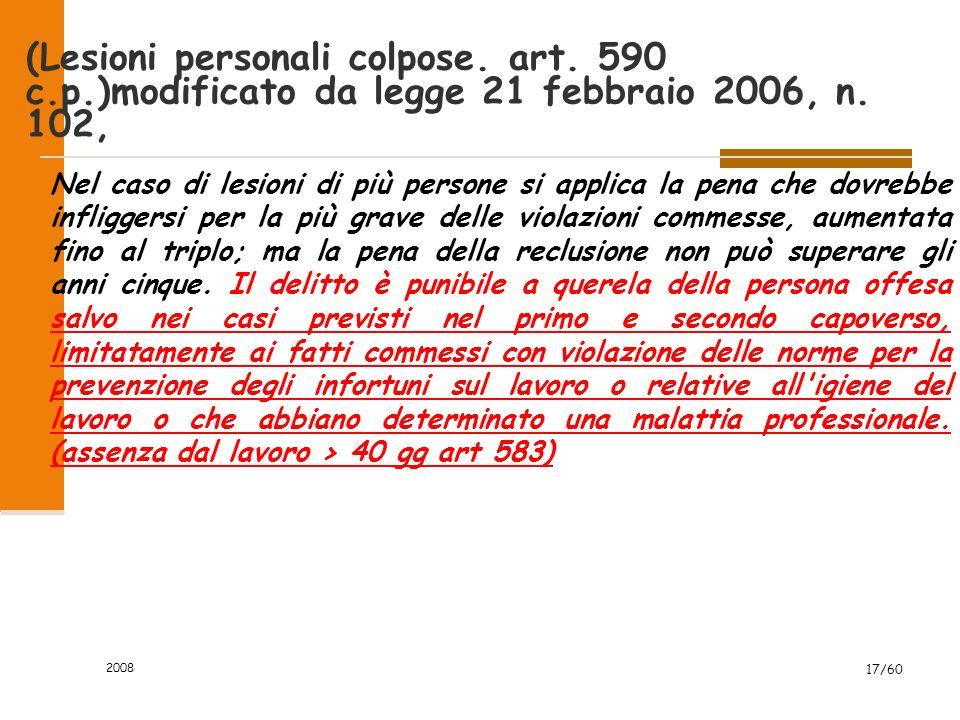 2008 17/60 (Lesioni personali colpose. art. 590 c.p.)modificato da legge 21 febbraio 2006, n.